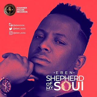 Eben - Shepherd Of My Soul