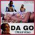 New Video: Don Gista - Da Go (Official Video)