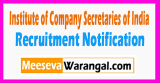 Institute of Company Secretaries of India (ICSI ) Recruitment Notification 2017