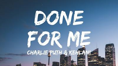 Arti Lirik Lagu Charlie Puth - Done For Me