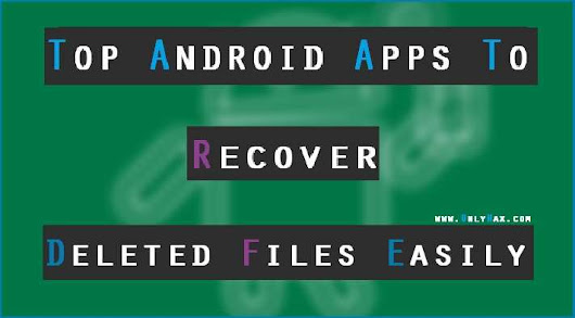 Top 10 Best Android Apps to Recover Deleted Files