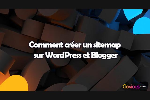 Créer un sitemap sur WordPress et Blogger - Clevious