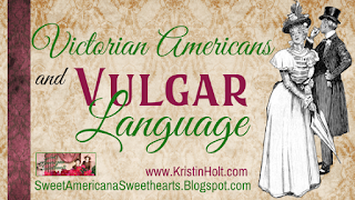 Kristin Holt | Victorian Americans and Vulgar Language