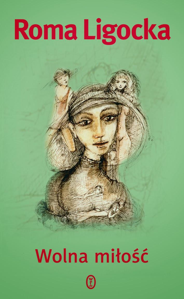 Wolna miłość - Roma Ligocka