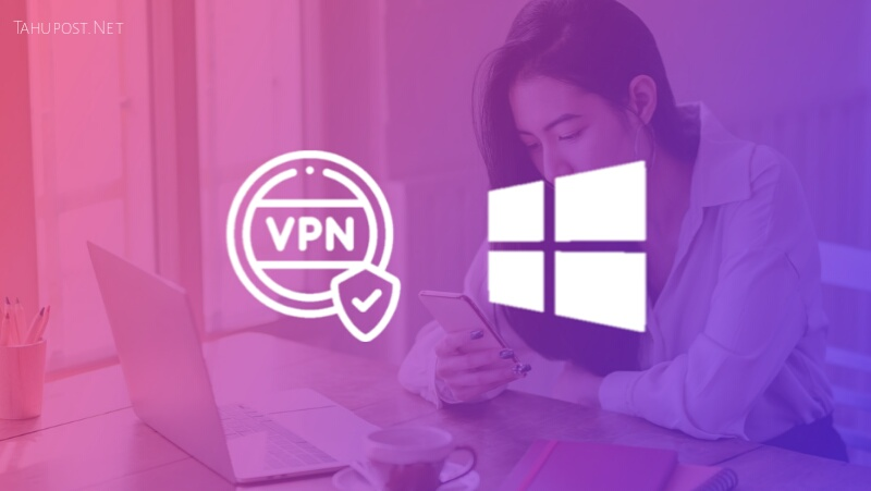 VPN Bawaan Windows 10 di PC