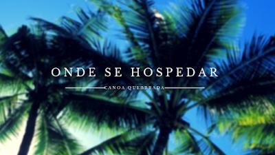 ONDE-SE-HOSPEDAR-EM-CANOA-QUEBRADA (1)