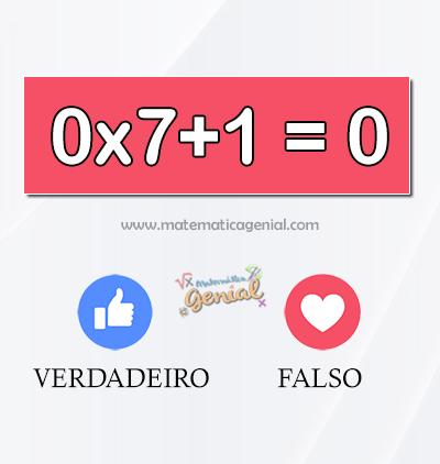 0x7+1 = 0, verdadeiro ou falso?