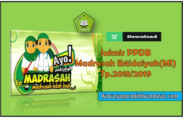 Download Petunjuk Teknis PPDB Madrasah Ibtidaiyah(MI) tahun Pelajaran 2018/2019