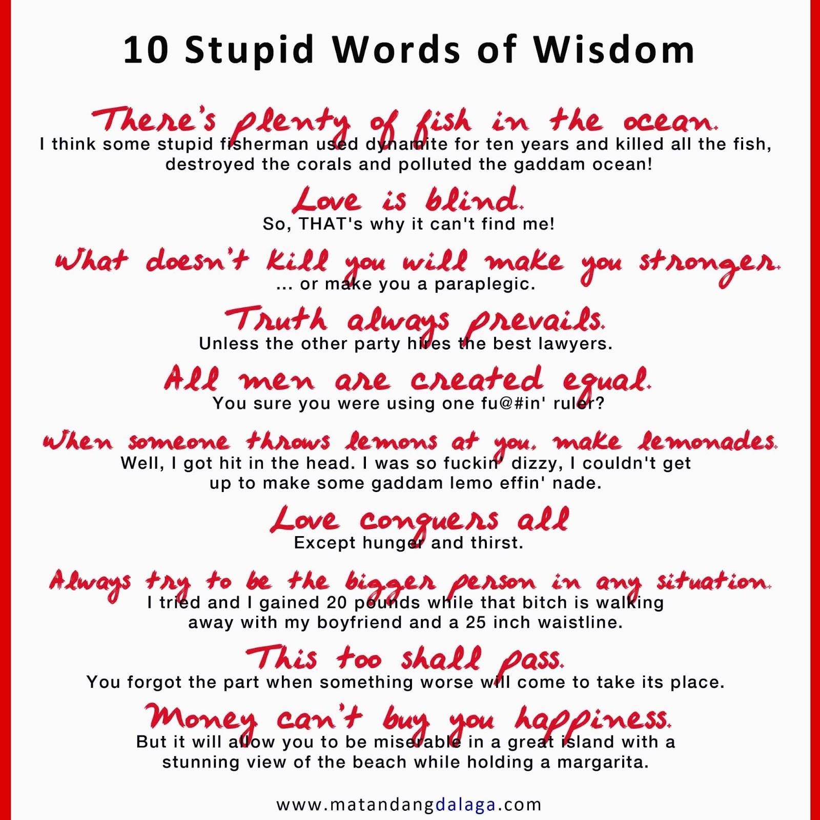 Stupid Words of Wisdom