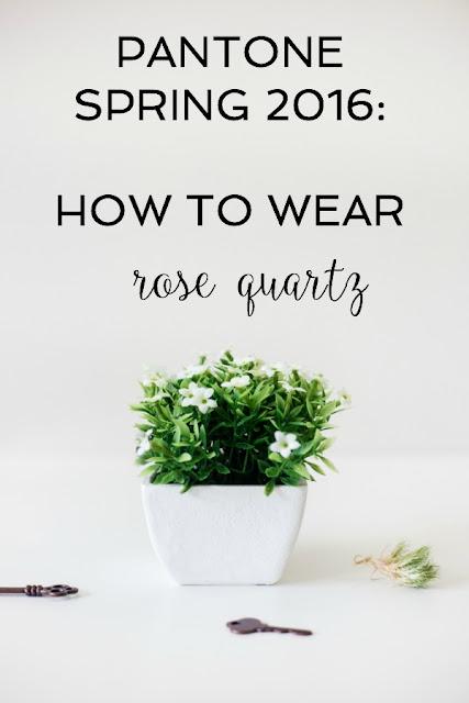 Pantone Spring 2016: How to Wear Rose Quartz