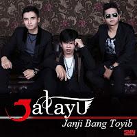 Lirik Lagu Jatayu Janji Bang Toyib