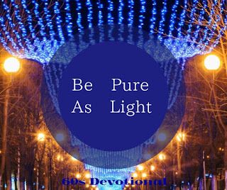 Be Pure As Light