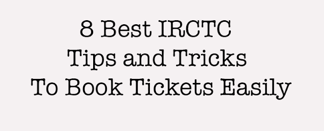 8 Best IRCTC Tips and Tricks to Book Tickets Easily