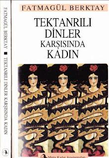 Fatmagül Berktay - Tek Tanrılı Dinler Karşısında Kadın