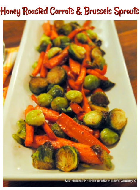 Honey Roasted Carrots and Brussels Sprouts at Miz Helen's Country Cottage