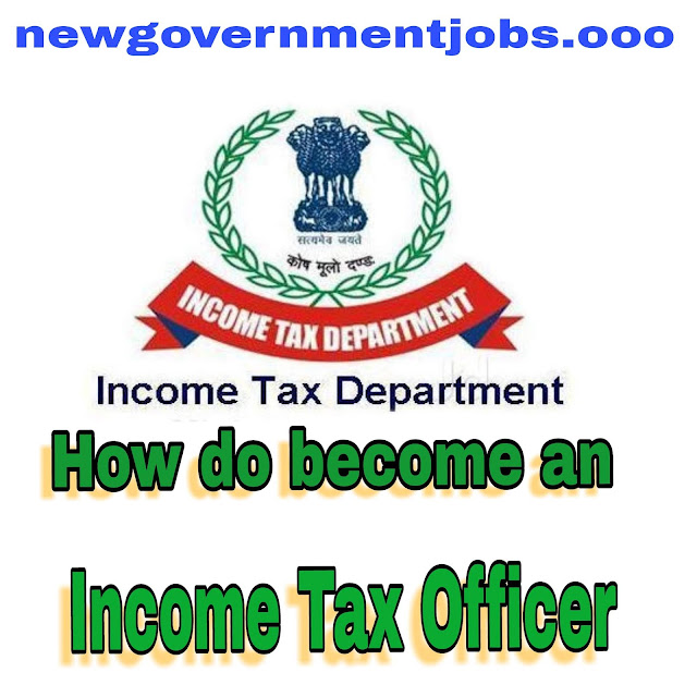 How to become an Income Tax Officer