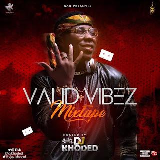 DJ Khoded - Valid Vibez Mix