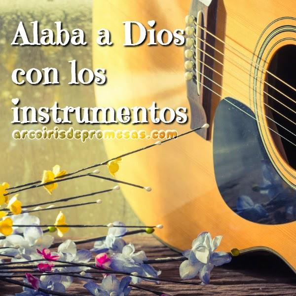 alaba a dios con instrumentos reflexiones cristianas con imágenes