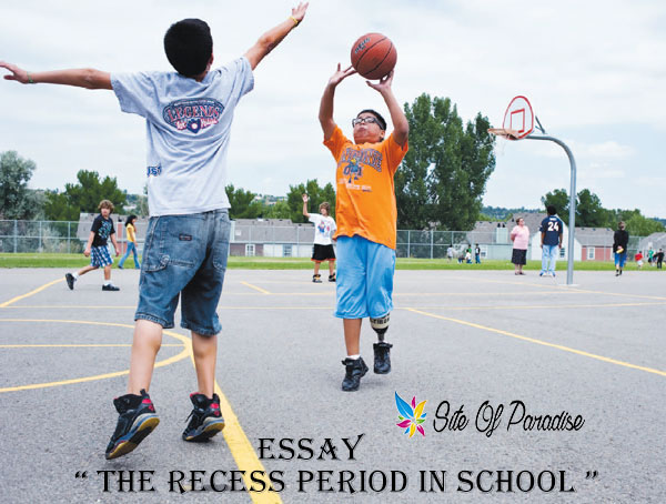 essay on recess time must be extended
