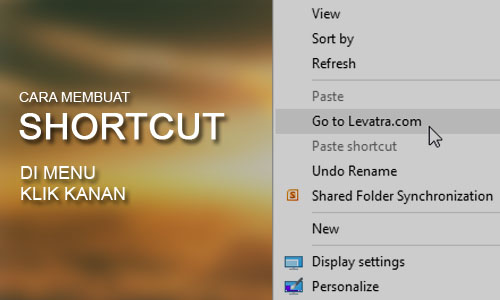 Cara Membuat Shortcut Aplikasi di Menu Klik Kanan Windows