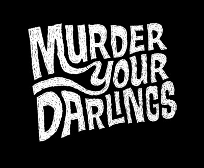 Murder Your Darlings - art print