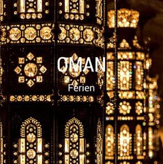 Buchen Sie ihre nächsten Ferien nach Oman