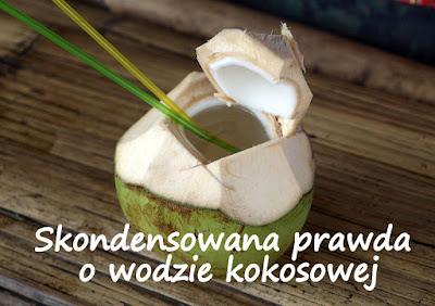 http://zielonekoktajle.blogspot.com/2016/08/skondensowana-prawda-o-wodzie-kokosowej.html