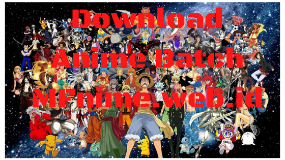 MFnime - Download Anime Batch