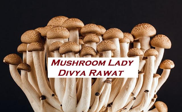 Mushroom-Lady-Divya-Rawat