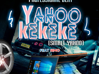 FATS DOWNLOAD: Professional ft Simo - Yahoo Kekeke (Small Yahoo)