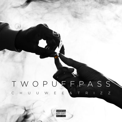 Chuuwee & Trizz - Two Puff Pass - Album Download, Itunes Cover, Official Cover, Album CD Cover Art, Tracklist