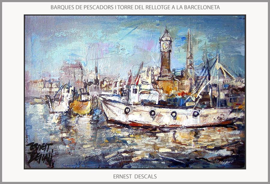 BARCELONA-PINTURA-BARCELONETA-TORRE-RELLOTGE-BARQUES-PESCADORS-PINTURES-QUADRES-ARTISTA-PINTOR-ERNEST DESCALS-
