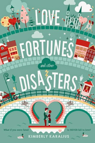 Love Fortunes & Other Disasters by Kimberly Karalius