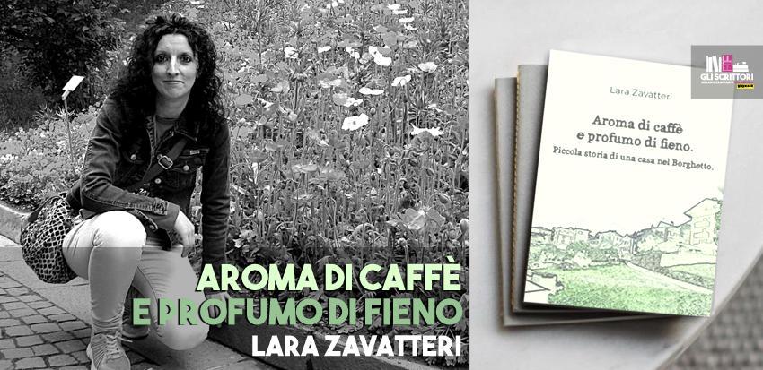 Lara Zavatteri presenta: Aroma di caffè e profumo di fieno