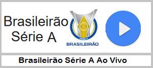 ASSISTA O CAMPEONATO BRASILEIRO AO VIVO OLINE