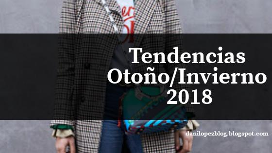 TENDENCIAS OTOÑO INVIERNO 2018