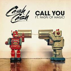 Baixar Música Call You - Cash Cash Feat. Nasri Of MAGIC! Mp3