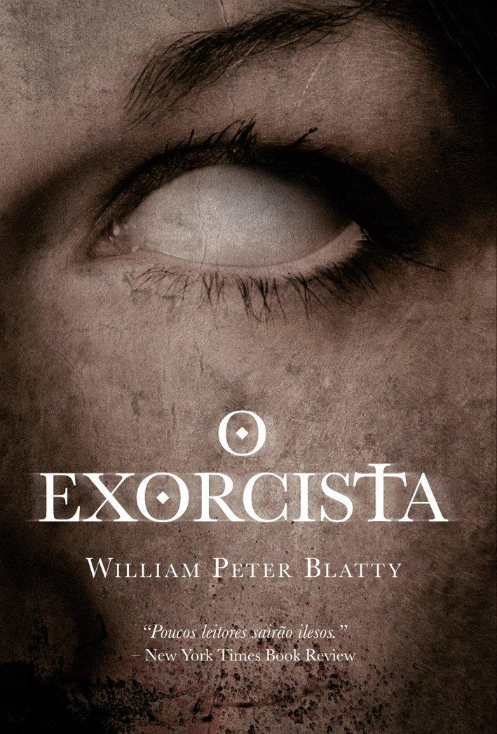 Lendo Ferozmente: Resenha: O Exorcista - Willian Peter Blatty