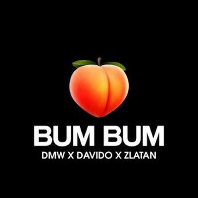 [Download Music] Davido Ft. Zlatan – Bum Bum