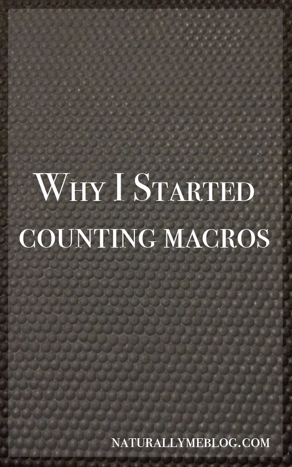 Naturally Me, Macros, Macros Program, How To Count Macros, Why I Started Counting Macros, IIFYM, If It Fits Your Macros, Macronutrients, Fat, Protein, Carbs, Le Fit Plan