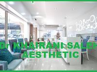 Lowongan Kerja Dr. Khairani Saleh Aesthetic Clinic Pekanbaru
