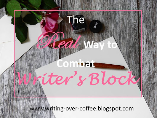 Writing Over Coffee: The Real Way to Combat Writer's Block