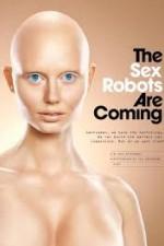 Watch The Sex Robots Are Coming! Online Free 2017 Putlocker