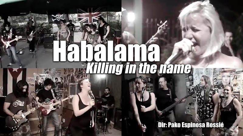 Habalama - ¨Killing in the name¨ - Videoclip - Dirección: Pako Espinosa Rossié. Portal del Vídeo Clip Cubano