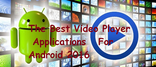 The Best Video Player Applications For Android 2016 - WE The Technology Freaks || Tips And Tricks || Cyber Crime