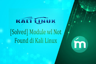 [Solved] Module wl Not Found di Kali Linux