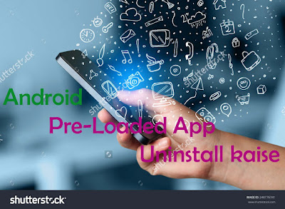 Android, Pre-Loaded, App, Uninstall, kaise, kare