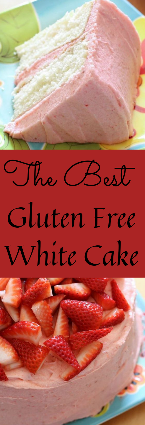 The Best Gluten Free White Cake #cake #dessert #glutenfree #paleo #yummy