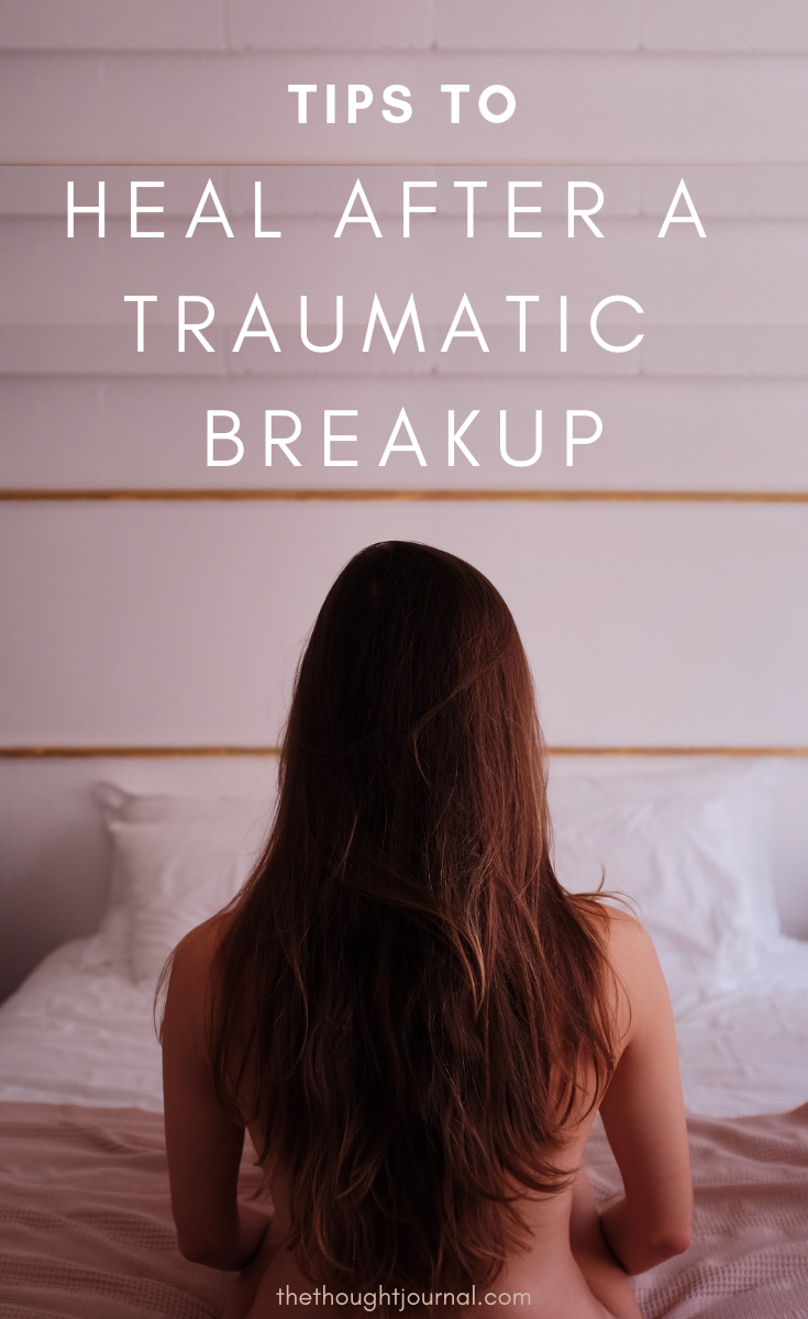 How to get over a breakup, how to heal after a traumatic breakup, how to survive a breakup, how to get over heartbreak, how to get through heartbreak, how to get through a breakup, how to stop feeling heartbroken, ways to heal after a breakup