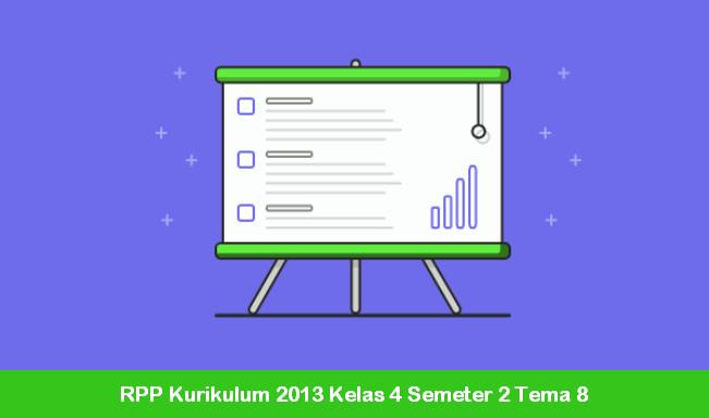 RPP Kurikulum 2013 Kelas 4 Semeter 2 Tema 8